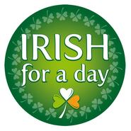 """Button """"Irish for a Day"""""""